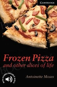 Frozen Pizza and other slices of life Book with downloadable audio