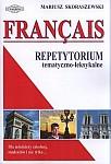 FRANÇAIS. Repetytorium tematyczno-leksykalne FRANÇAIS. Repetytorium tematyczno-leksykalne