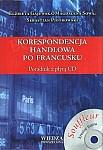 Korespondencja handlowa po francusku Poradnik z płytą CD
