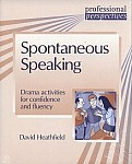 Spontaneous Speaking. Drama Activities for Confidence and Fluency