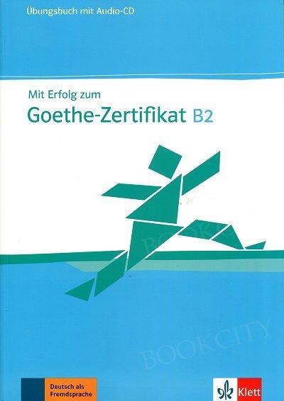 Mit Erfolg zum Goethe-Zertifikat B2 Ćwiczenia z płytą CD