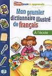 Mon premier dictionnaire illustré de français - Á l'école