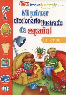 Mi primer diccionario ilustrado de español La casa