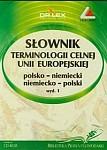 Słownik terminologii celnej Unii Europejskiej polsko-niemiecki i niemiecko-polski