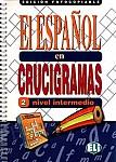 El español en crucigramas 2 - nivel intermedio