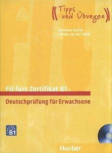Fit fürs Goethe-Zertifikat B1 Deutschprüfung für Erwachsene Lehrerbuch + CD