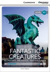 Fantastic Creatures: Monsters, Mermaids, and Wild Men (poziom A1) Book with Online Access