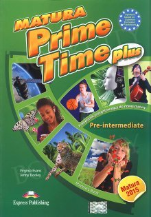 Matura Prime Time Plus Pre-intermediate podręcznik