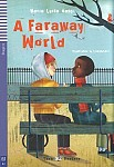 A Faraway World (poziom A2) Book + CD
