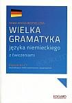 Wielka gramatyka języka niemieckiego z ćwiczeniami (2 edycja)