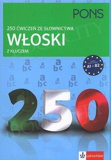 Włoski 250 ćwiczeń ze słownictwa z kluczem