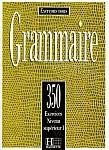 Grammaire 350 exercices - niveau superieur I Podręcznik