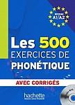 Les 500 Exercices De Phonetique A1/A2 podręcznik