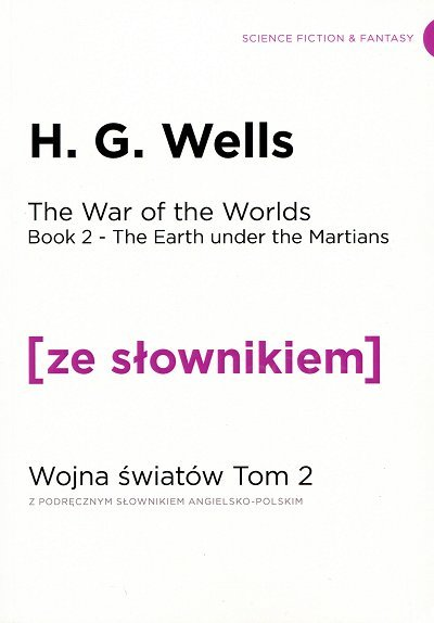 The War of the Worlds. Book 2. The Earth under the Martians. Wojna światów. Tom 2 (poziom C1/C2) Książka ze słownikiem