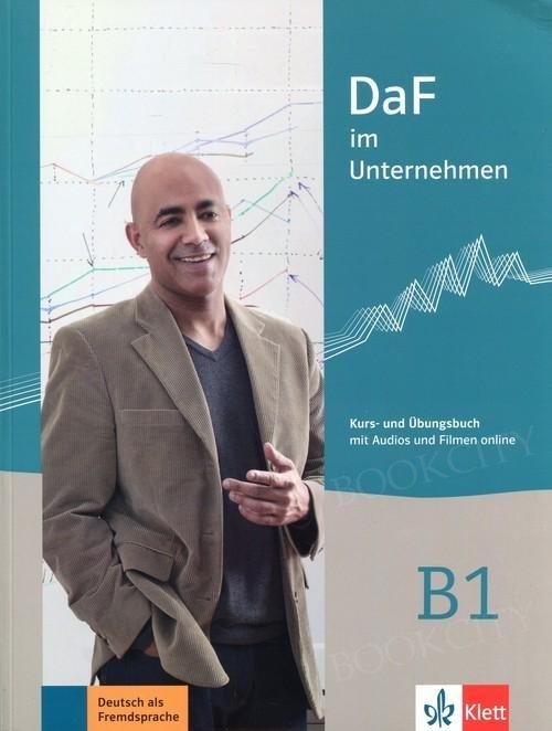 Daf im Unternehmen B1 Kurs- und Ubungsbuch mit Audios und Filmen online