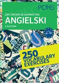 250 ćwiczeń ze słownictwa angielski z kluczem