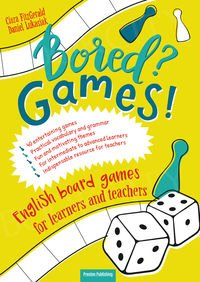 Bored? Games! English board games for learners and teachers. Gry do nauki angielskiego B1-C1