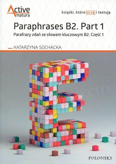 Paraphrases B2. Part 1. Parafrazy zdań ze słowem kluczowym B2. Część 1