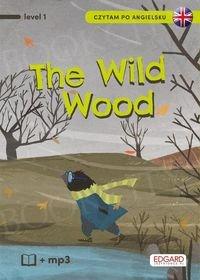 Czytam po angielsku The Wild Wood Książka + mp3