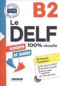 Le DELF 100% réussite B2 scolaire et junior Książka + CD mp3
