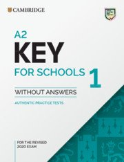 A2 Key for Schools 1 for the Revised 2020 Exam Student's Book without Answers