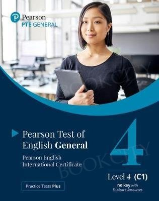 Practice Tests Plus. PTE General - Level 4 (C1) Student's Book (No key) with App & Online Resources