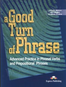 Advanced Practice in Phrasal Verbs and Prepositional Phrases