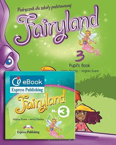 Fairyland 3 Pupil's Pack (Pupil's Book + i-eBook) (podręcznik niewieloletni)