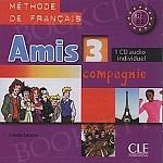 Amis et compagnie 3 Audio CD ucznia