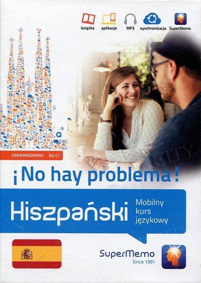 Hiszpański No hay problema! Mobilny kurs językowy (poziom zaawansowany B2-C1) Książka + kod dostępu