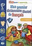 Mon premier dictionnaire illustré de français - La maison