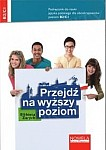 Przejdź na wyższy poziom. Podręcznik do nauki języka polskiego dla obcokrajowców dla poziomu B2/C1