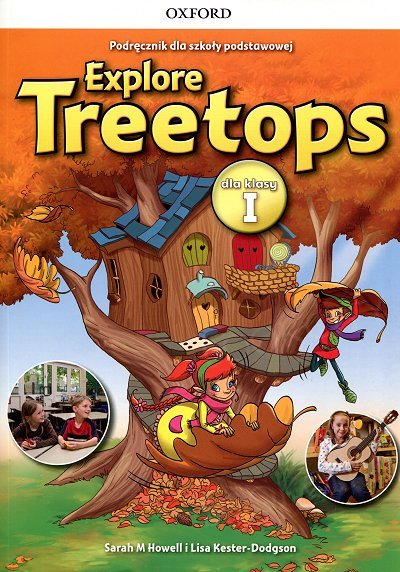 Explore Treetops 1 dla klasy I podręcznik
