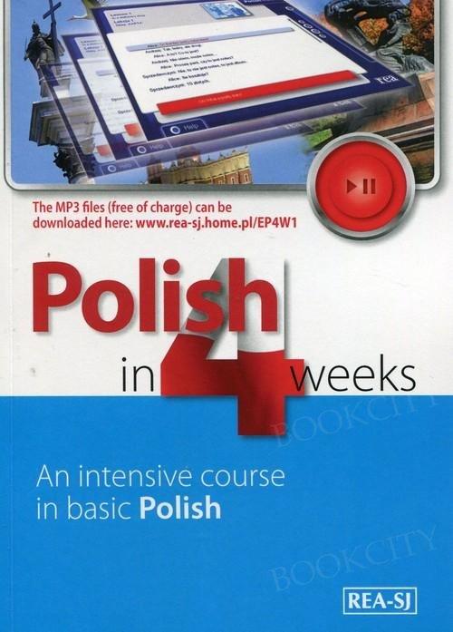 Polish in 4 Weeks Polski w 4 tygodnie. An intensive course in basic Polish Książka