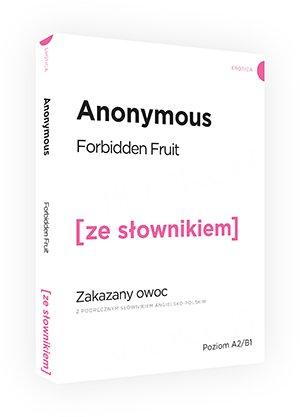 Zakazany owoc. Forbidden Fruit (Poziom A2/B1) Książka ze słownikiem