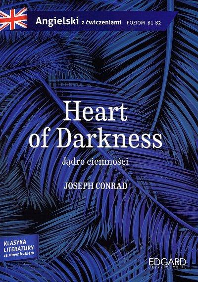 Heart of Darkness. Klasyka literatury ze słownikiem