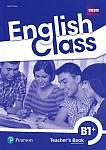 English Class B1+ Książka nauczyciela plus DVD-ROM plus Class CDs