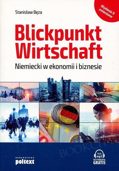 Blickpunkt Wirtschaft Niemiecki w ekonomii i biznesie Wydanie II Książka + nagrania mp3