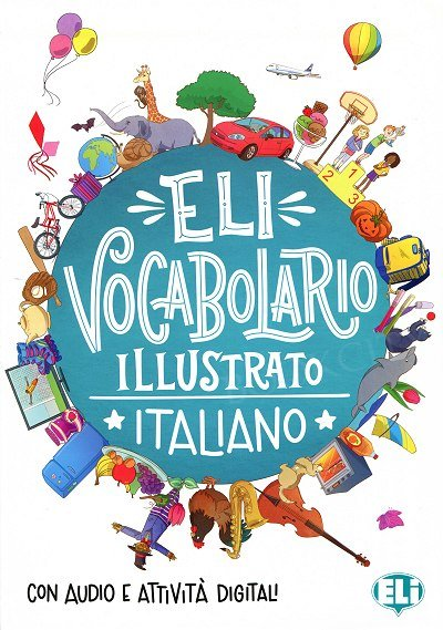 ELI Vocabolario illustrato italiano - con audio e attività digitali