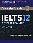 Cambridge IELTS 12 General Training (2017) Student's Book with answers