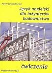 Język angielski dla inżynierów budownictwa Ćwiczenia