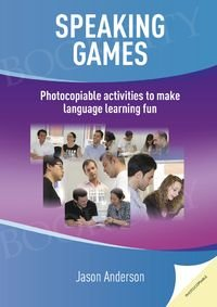 Speaking Games. Photocopiable activities to make language learning fun