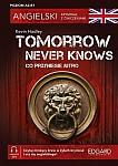 Tomorrow Never Knows. Co przyniesie jutro. Angielski. Kryminał z ćwiczeniami Książka + audio online