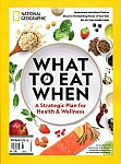 National Geographic Special Edition  - What to eat when