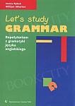 Let's study grammar. Repetytorium z gramatyki języka angielskiego